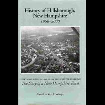 History of Hillsborough, NH – 1960 – 2000